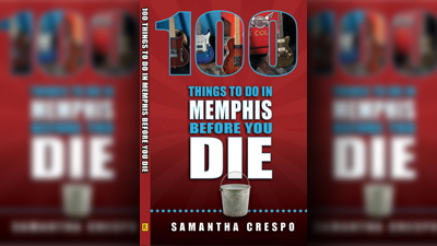 100 Things to do in Memphis before you die