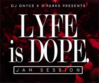 lyfe-is-dope