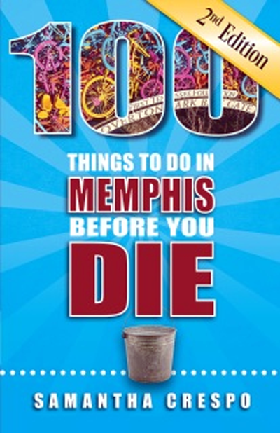 100-things-to-do-in-memphis-before-you-die-2nd-edition