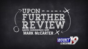 WHNT News 19's new sports commentary segment, Upon Further Review, features Mark McCarter's unique wit and humor.