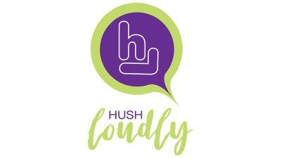 HushLoudly